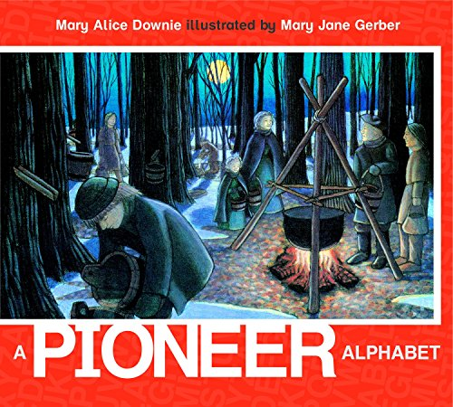 A Pioneer Alphabet (ABC Our Country): Mary Alice Downie