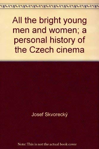 9780887780561: All the bright young men and women;: A personal history of the Czech cinema (Take one film book series)
