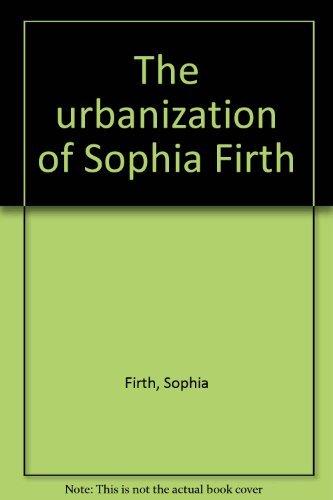 9780887780820: The urbanization of Sophia Firth