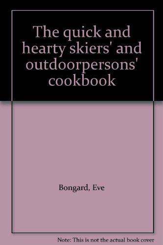 9780887780837: The quick and hearty skiers' and outdoorpersons' cookbook
