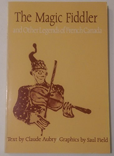 9780887780929: The Magic Fiddler and Other Legends of French