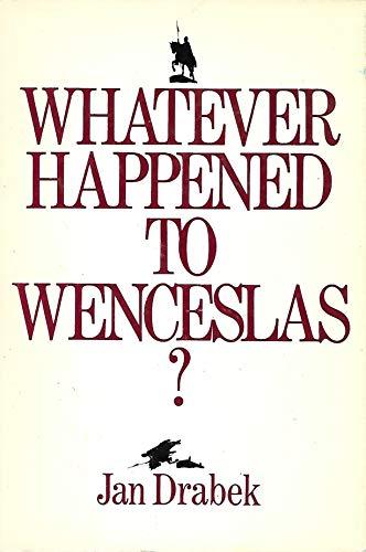 Whatever happened to Wenceslas?: Drabek, Jan