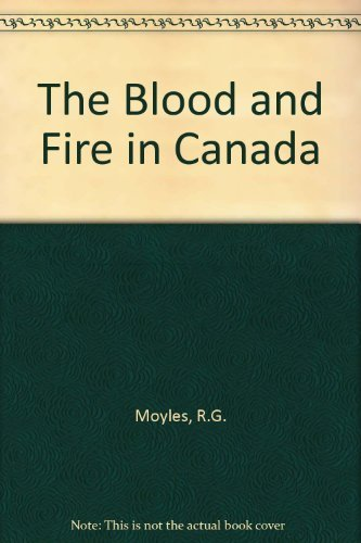 The blood and fire in Canada : a history of the Salvation Army in the Dominion, 1882-1976: R. G. ...
