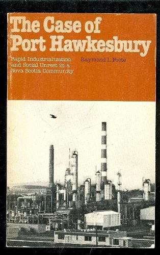 9780887781933: The case of Port Hawkesbury: Rapid industrialization and social unrest in a Nova Scotia community (Canadian experience series)