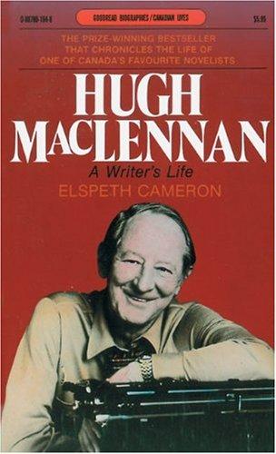9780887801044: Hugh MacLennan: A Writer's Life (Goodread Biographies)