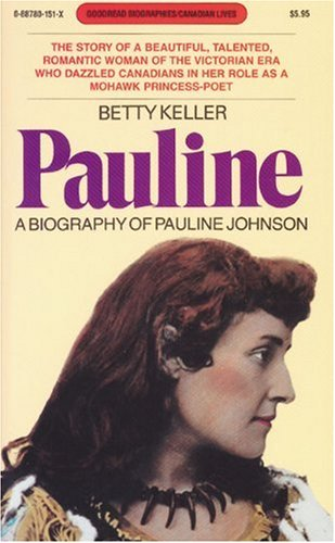 9780887801518: Pauline: A Biography of Pauline Johnson (Goodread Biographies)
