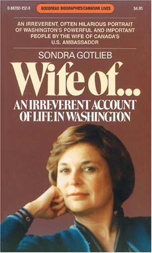 9780887801525: Wife of...: An Irreverent Account of Life In Washington (Goodread Biographies)