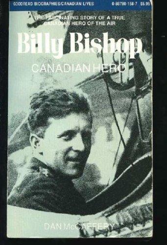 9780887801587: Billy Bishop, Canadian Hero (Goodread Biographies)