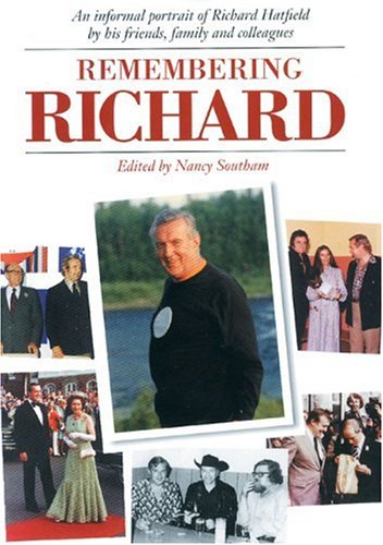 9780887802379: Remembering Richard: An informal portrait of Richard Hatfield by his friends, family and colleagues