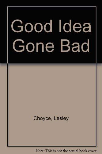9780887802393: Good Idea Gone Bad