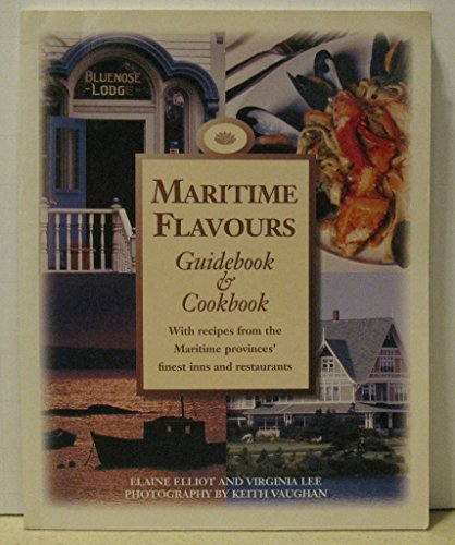 Maritime Flavours: Guidebook & Cookbook (0887802524) by Elaine Elliot; Virginia Lee