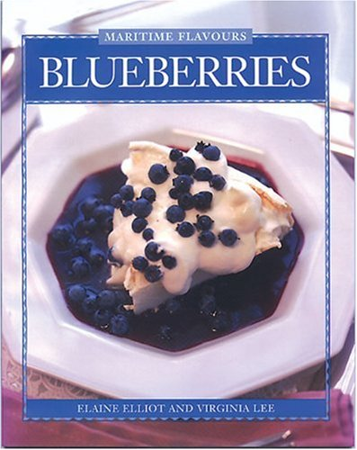 9780887803505: Blueberries: 40 Recipes for Fine Dining at Home (Flavours Cookbook)