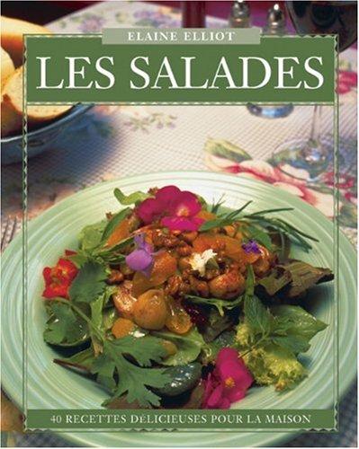 9780887804939: Les Salades: 40 Recettes Délicieuses pour la Maison (Flavours Cookbook) (French Edition)
