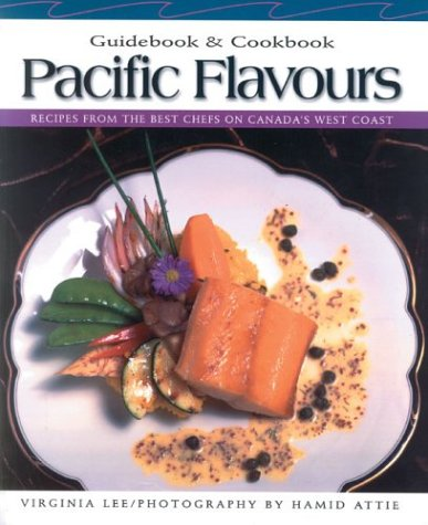Pacific Flavours Guidebook and Cookbook (0887805116) by Virginia Lee