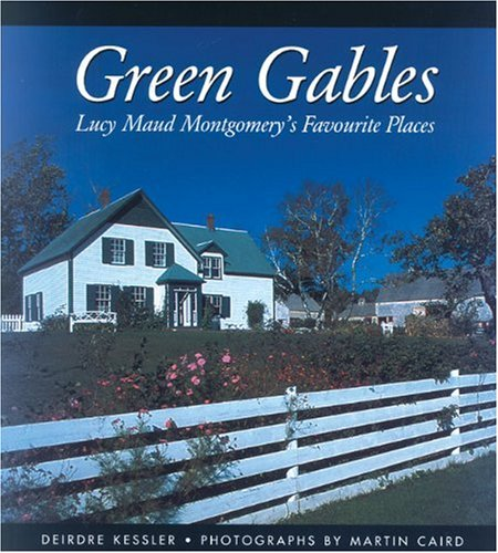 9780887805134: Green Gables: Lucy Maud Montgomery's Favourite Places