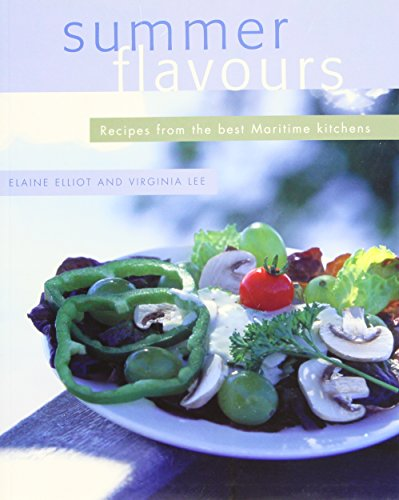 Summer Flavours: Recipes from the Best Maritime Kitchens (0887805574) by Elaine Elliot; Virginia Lee