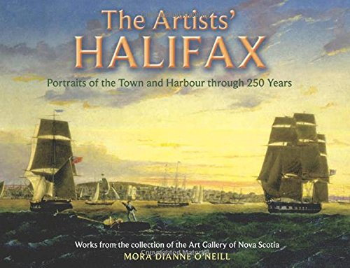 9780887806001: The Artists' Halifax: Portraits of the Town and Harbour through 250 Years, Selected from the collection of the Art Gallery of Nova Scotia (Formac Illustrated History)