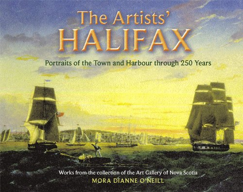 9780887806179: The Artists' Halifax: Portraits of the Town and Harbour through 250 Years, Selected from the collection of the Art Gallery of Nova Scotia (Formac Illustrated History)