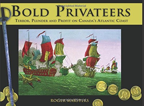9780887806445: Bold Privateers: Terror, Plunder and Profit on Canada's Atlantic Coast (Formac Illustrated History)