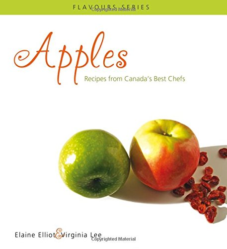 9780887806988: Apples: Recipes from Canada's Best Chefs (Flavours Cookbook)