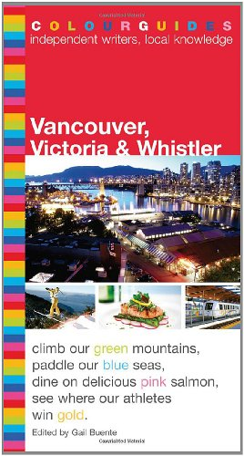 9780887808333: Vancouver, Victoria and Whistler Colourguide (Colourguide Travel)