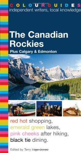"The Canadian Rockies: Plus Calgary & Edmonton: Inigo-Jones, T (Ed.)"""
