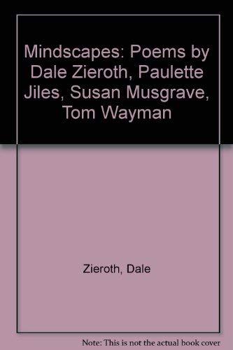 Mindscapes: Poems by Dale Zieroth, Paulette Jiles,: Dale Zieroth, etc.