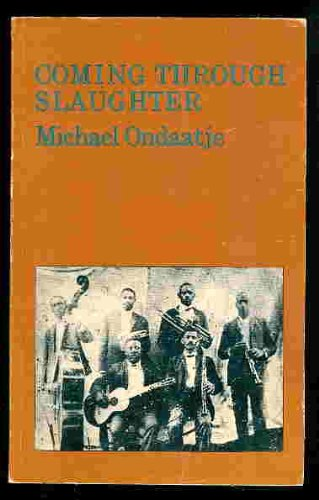 Coming Through Slaughter [SIGNED CANADIAN 1ST/2ND]: Michael Ondaatje