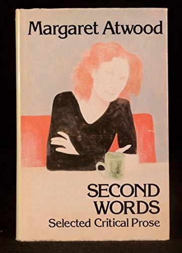 9780887840951: Second Words: Selected Critical Prose