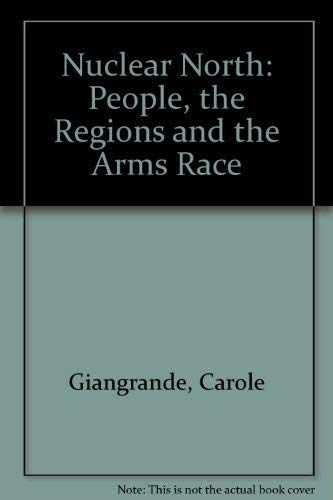 9780887841361: Nuclear North: People, the Regions and the Arms Race