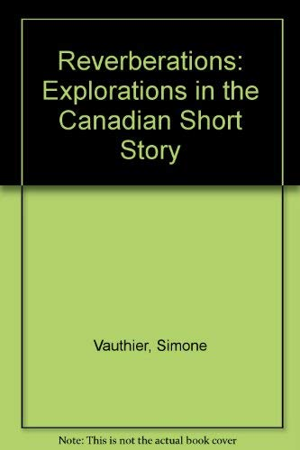 Reverberations: Explorations in the Canadian Short Story: Vauthier, Simone