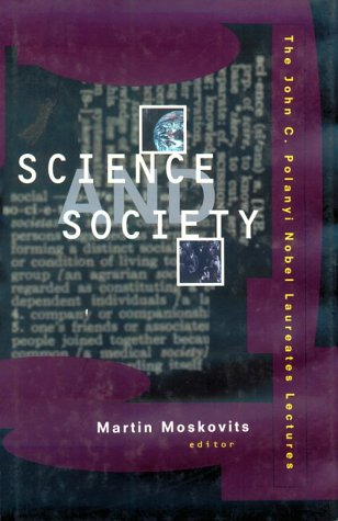 Science and Society: The John C. Polanyi Nobel Laureates Lectures