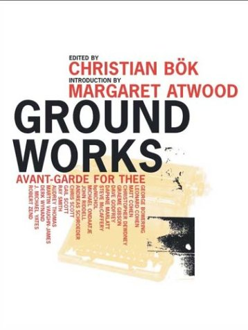 Ground Works. Avant-Garde for Thee. {SIGNED By: Bok, Christian ,