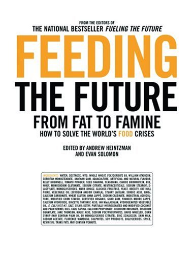 Feeding the Future: From Fat to Famine: How to Solve the World's Food Crises (The Ingenuity Project)