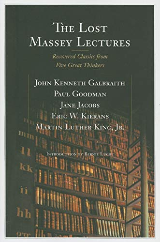 The Lost Massey Lectures: Recovered Classics from Five Great Thinkers (CBC Massey Lecture): Martin ...