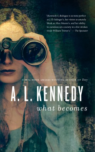 What Becomes: Kennedy, A. L.