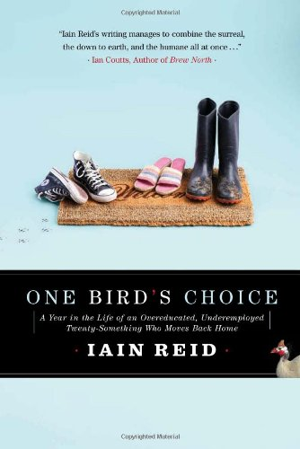 9780887842436: One Bird's Choice: A Year in the Life of an Overeducated, Underemployed Twenty-Something Who Moves Back Home