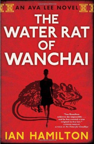 Water Rat of Wanchai: An Ava Lee: Ian Hamilton