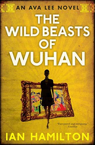 The Wild Beasts of Wuhan: Ian Hamilton