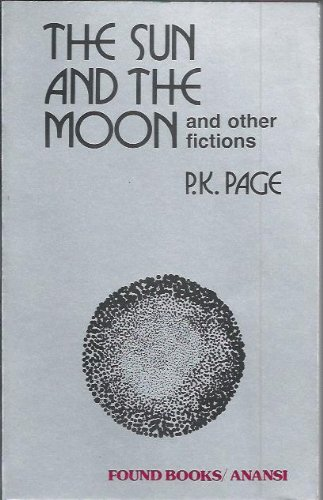 The Sun and the Moon and Other Fictions: Page, P.K.