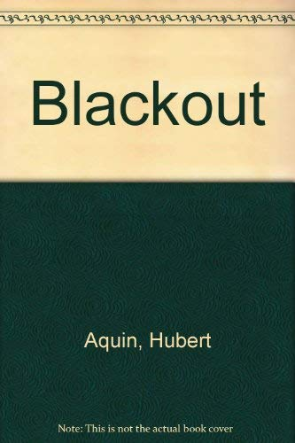 Blackout (First Softbound Edition): Hubert Aquin (author); Alan Brown (translator)
