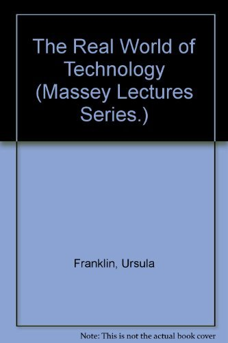 9780887845314: Real World of Technology (Massey Lectures Series.)