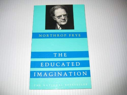9780887845444: The Educated Imagination - CBC Massey Lecture Series