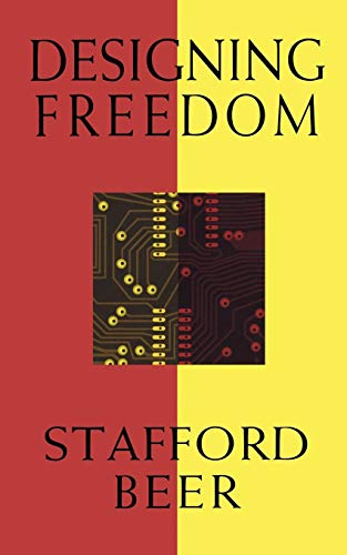 Designing Freedom (CBC Massey Lecture): Stafford Beer