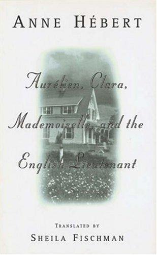 Aurelien, Clara, Mademoiselle and the English Lieutenant: Anne Hebert, Anne