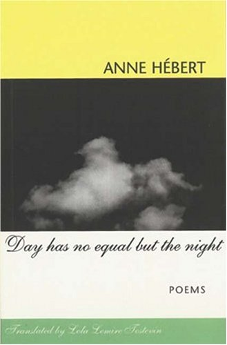 Day Has No Equal but the Night: Anne Hebert
