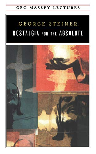 9780887845949: Nostalgia for the Absolute (Massey Lectures Series)