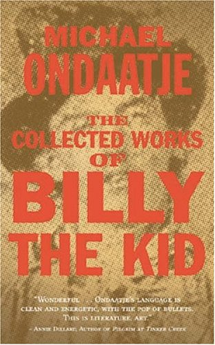 The Collected Works of Billy the Kid (0887846084) by Michael Ondaatje