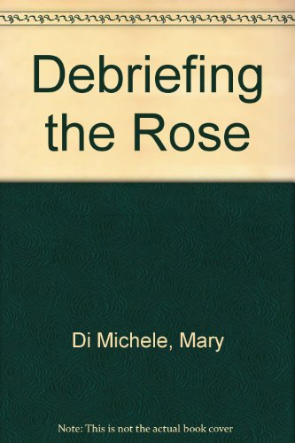 9780887846113: Debriefing the Rose