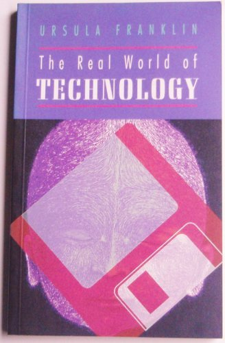 9780887846168: The Real World of Technology (Cbc Massey Lectures Series)